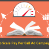 How to scale a Pay Per Call campaign